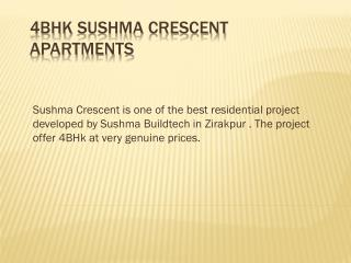 4BHK Sushma Crescent Apartments