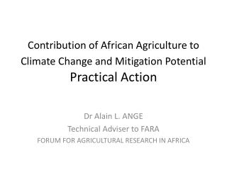 Contribution of African Agriculture to Climate Change and Mitigation Potential Practical Action