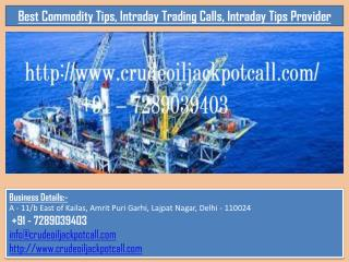 Best Commodity Tips, Intraday Trading Calls, Intraday Tips Provider