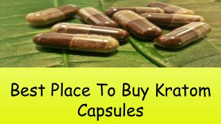 Best Place To Buy Kratom Capsules At Affordable Rates