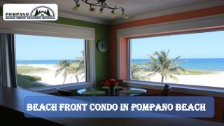 Pompano beachfront Vacation condo rentals