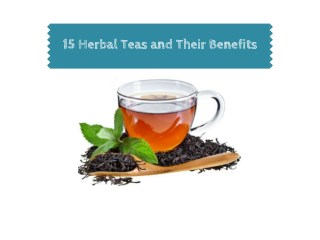 15 Herbal Teas and Their Benefits