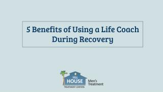 5 Benefits of Using a Life Coach During Recovery