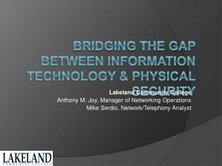Bridging the gap between Information Technology & Physical Security