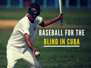 Baseball for the blind in Cuba