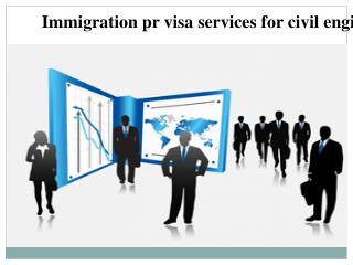 Immigration pr visa services for civil engineers