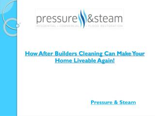 How After Builders Cleaning Can Make Your Home Liveable Again!