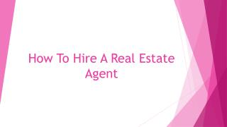 How To Hire A Real Estate Agent