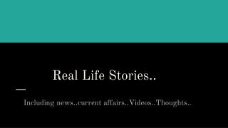 REAL LIFE STORIES | SOCIAL ISSUES