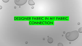 Designer Fabric in My Fabric Connection