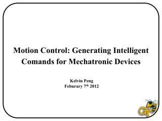 Motion Control: Generating Intelligent  Comands  for  Mechatronic  Devices