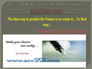 ACC 291NEW Course Real Knowledge / acc291new.com