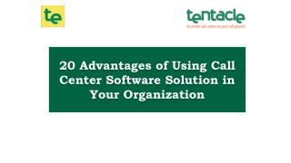 Top Benefits of Using a Call Center Software Solution in your Organization