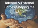 Internal  External Forces Shaping the Earth