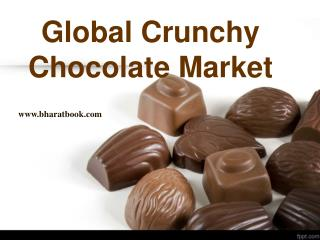 Global Crunchy Chocolate Market