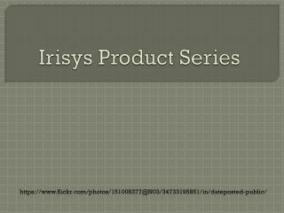 Irisys Product Series
