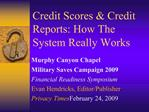 Credit Scores  Credit Reports: How The System Really Works