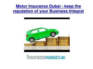 Motor Insurance Dubai - keep the reputation of your Business Integral