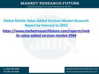 Global Mobile Value Added Services Market Research Report by Forecast to 2023