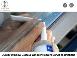 Quality Window Glass & Window Repairs Services Brisbane