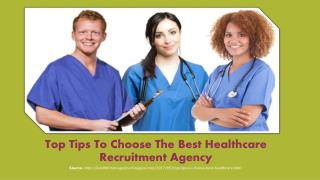 Top Tips To Choose The Best Healthcare Recruitment Agency