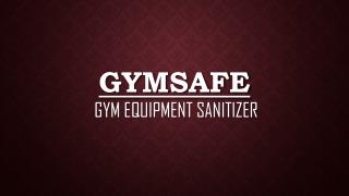 Gymsafe Gym Equipment Sanitizer
