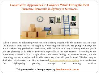 Constructive Approaches to Consider While Hiring the Best Furniture Removals in Sydney in Summers