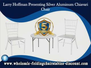 Larry Hoffman Presenting Silver Aluminum Chiavari Chair