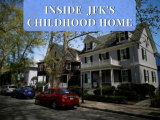Inside JFK's childhood home