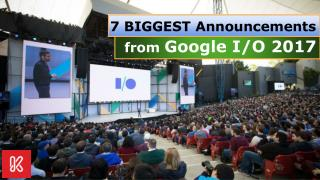7 Biggest Announcements from Google I/O 2017