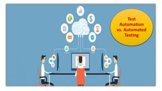 Test Automation vs. Automated Testing