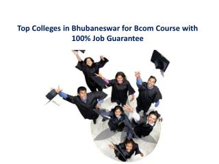 Top Colleges in Bhubaneswar for Bcom Course with 100% Job Guarantee