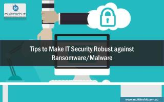 Tips to Make IT Security Robust against Ransomware/Malware