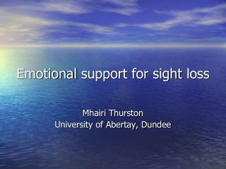 Emotional support for sight loss