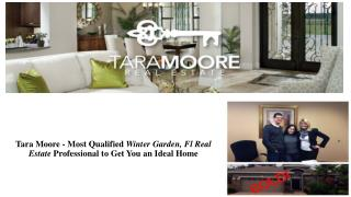 Tara Moore - Most Qualified Winter Garden, Fl Real Estate Professional to Get You an Ideal Home