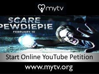 Online YouTube Petition - MyTV