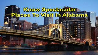 Magnificent Places To Visit In Alabama