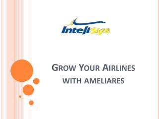 Grow Your Airline Business with ameliaRES