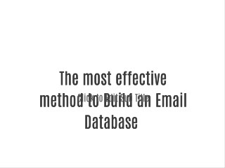 The most effective method to Build an Email Database