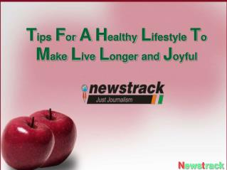Tips For A Healthy Lifestyle To Make Live Longer and Joyful
