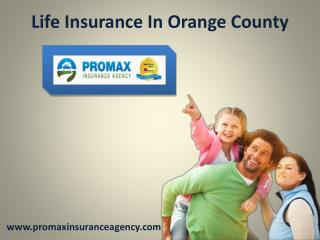 Life Insurance In Orange County - Promax Family Protection Plans