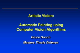 Artistic Vision: Automatic Painting using  Computer Vision Algorithms