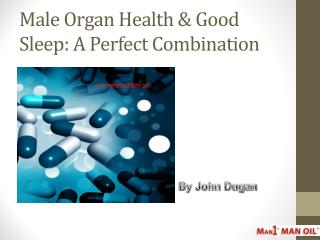 Male Organ Health & Good Sleep: A Perfect Combination