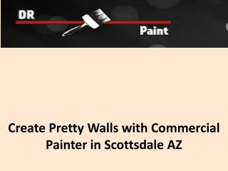 Create pretty walls with commercial painter in Scottsdale AZ