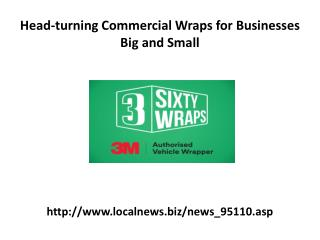 Head-turning Commercial Wraps for Businesses Big and Small
