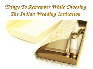 What To Consider When Choosing An Indian Wedding Invitation