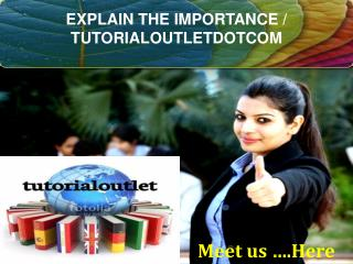 EXPLAIN THE IMPORTANCE / TUTORIALOUTLETDOTCOM