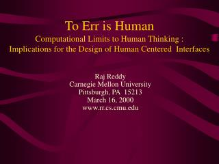 To Err is Human Computational Limits to Human Thinking :  Implications for the Design of Human Centered  Interfaces