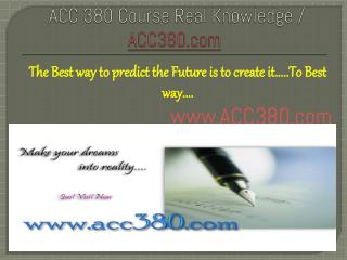 ACC 380 Course Real Knowledge / ACC380.com