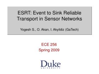 ESRT: Event to Sink Reliable Transport in Sensor Networks Yogesh S., O. Akan, I. Akyildiz (GaTech)